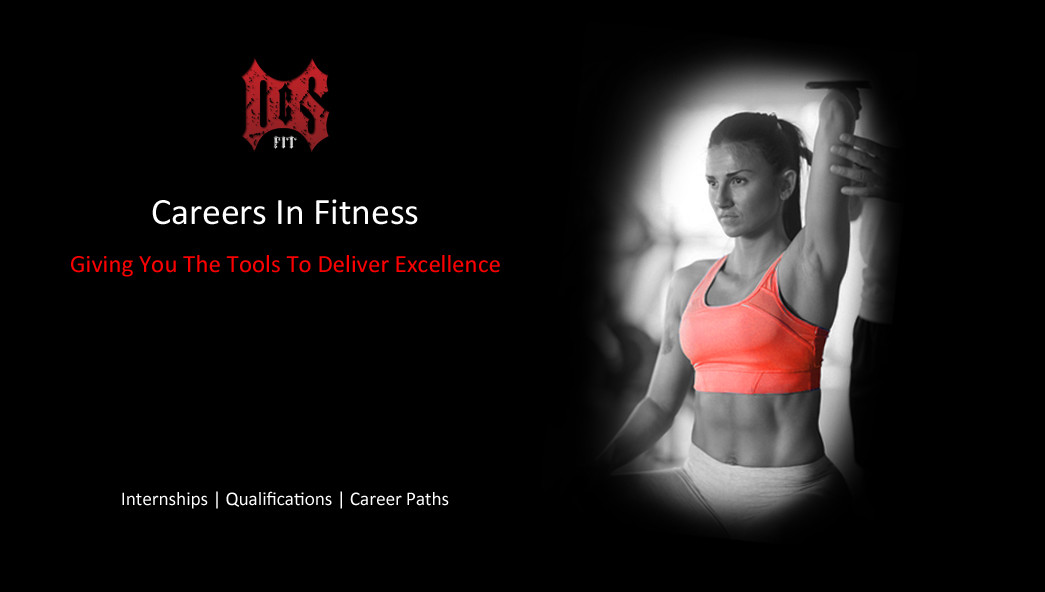 Fitness Careers - Giving you the tools to deliver excellence - internships, qualifications, career opportunities